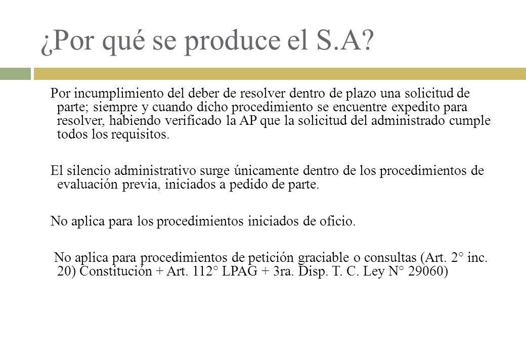 ¿Por qué se produce el S.A? Por incumplimiento del deber de resolver dentro de plazo una solicitud de parte; siempre y cuando dicho procedimiento se e