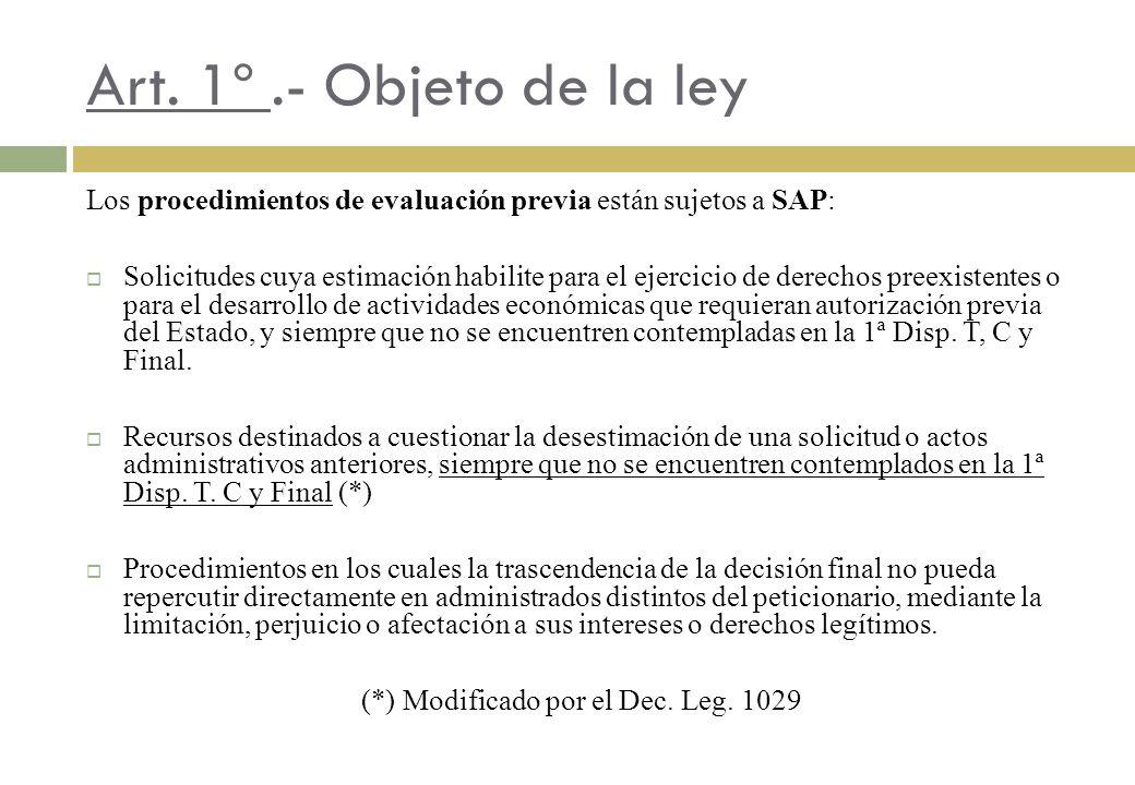Art. 1º.- Objeto de la ley Los procedimientos de evaluación previa están sujetos a SAP: Solicitudes cuya estimación habilite para el ejercicio de dere