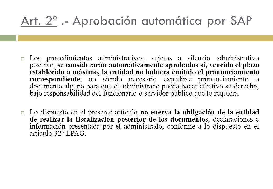 Art. 2º.- Aprobación automática por SAP Los procedimientos administrativos, sujetos a silencio administrativo positivo, se considerarán automáticament