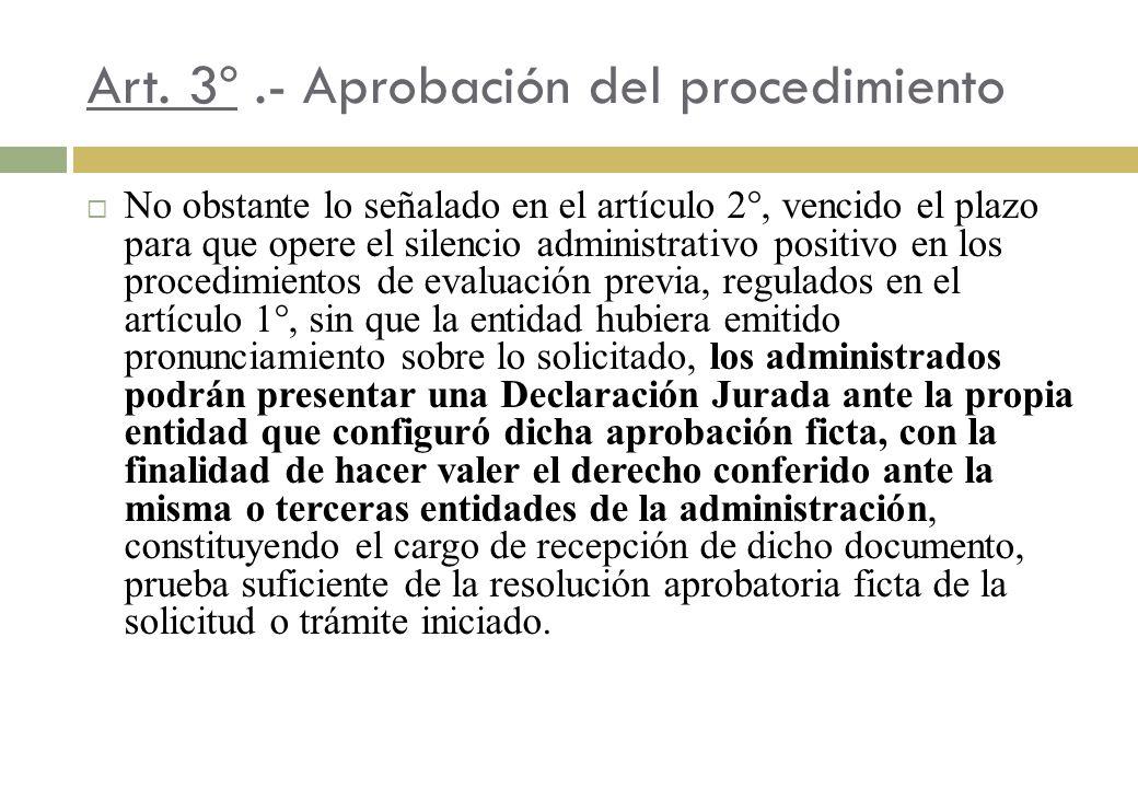 Art. 3º.- Aprobación del procedimiento No obstante lo señalado en el artículo 2°, vencido el plazo para que opere el silencio administrativo positivo
