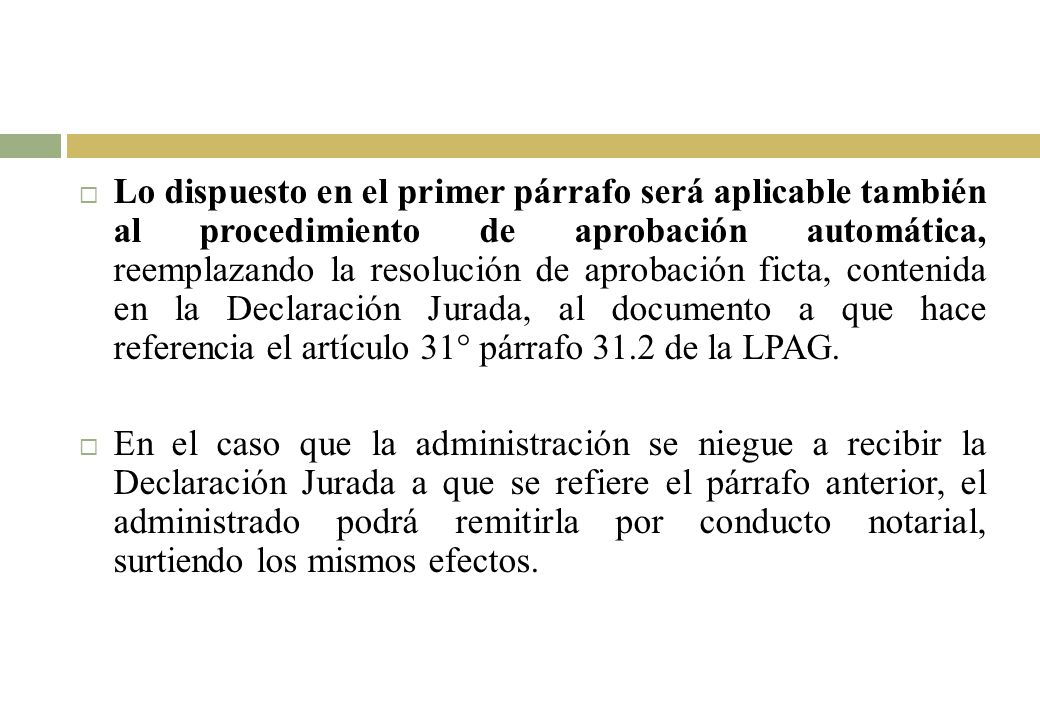 Lo dispuesto en el primer párrafo será aplicable también al procedimiento de aprobación automática, reemplazando la resolución de aprobación ficta, co