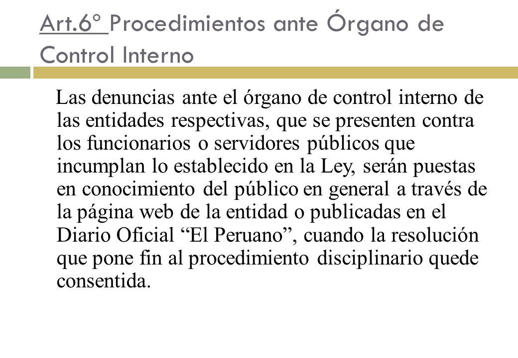 Art.6º Procedimientos ante Órgano de Control Interno Las denuncias ante el órgano de control interno de las entidades respectivas, que se presenten co