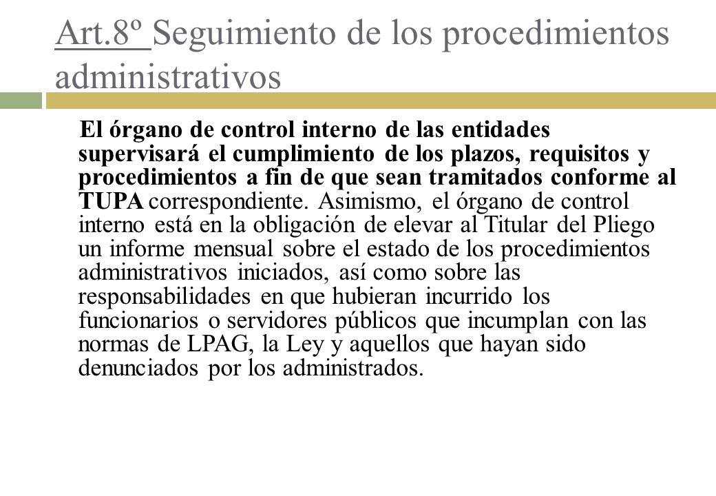 Art.8º Seguimiento de los procedimientos administrativos El órgano de control interno de las entidades supervisará el cumplimiento de los plazos, requ