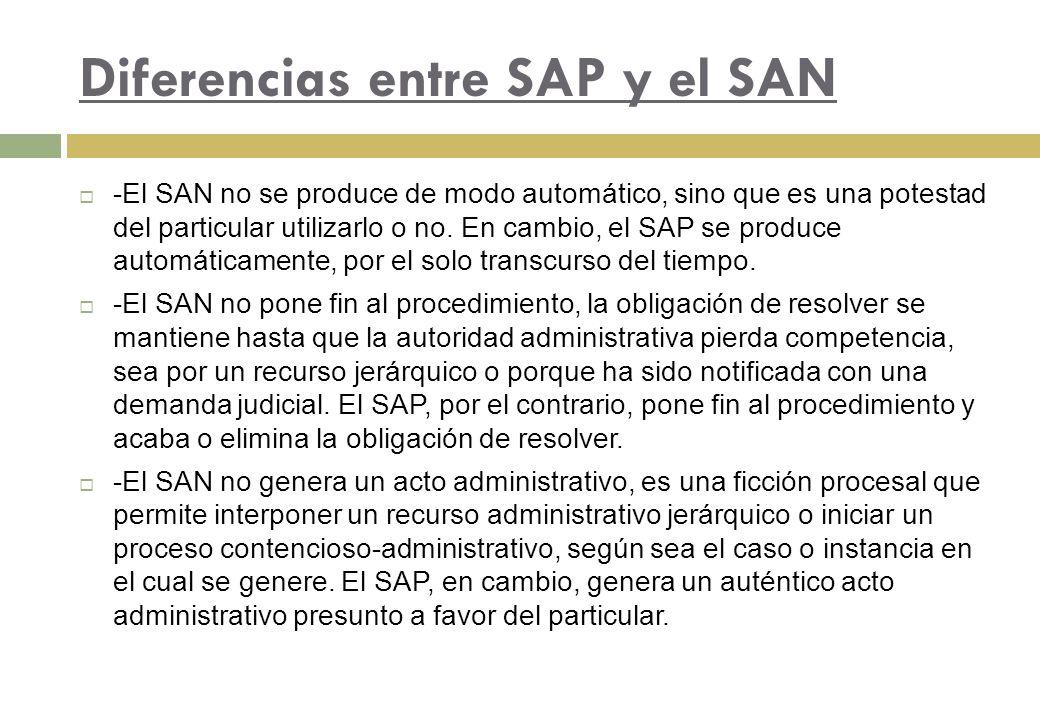 Diferencias entre SAP y el SAN -El SAN no se produce de modo automático, sino que es una potestad del particular utilizarlo o no. En cambio, el SAP se