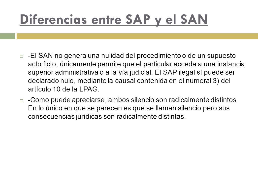 Diferencias entre SAP y el SAN -El SAN no genera una nulidad del procedimiento o de un supuesto acto ficto, únicamente permite que el particular acced