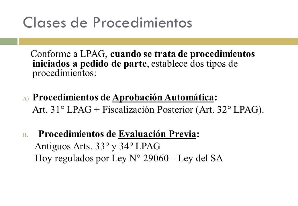 Clases de Procedimientos Conforme a LPAG, cuando se trata de procedimientos iniciados a pedido de parte, establece dos tipos de procedimientos: A) Pro
