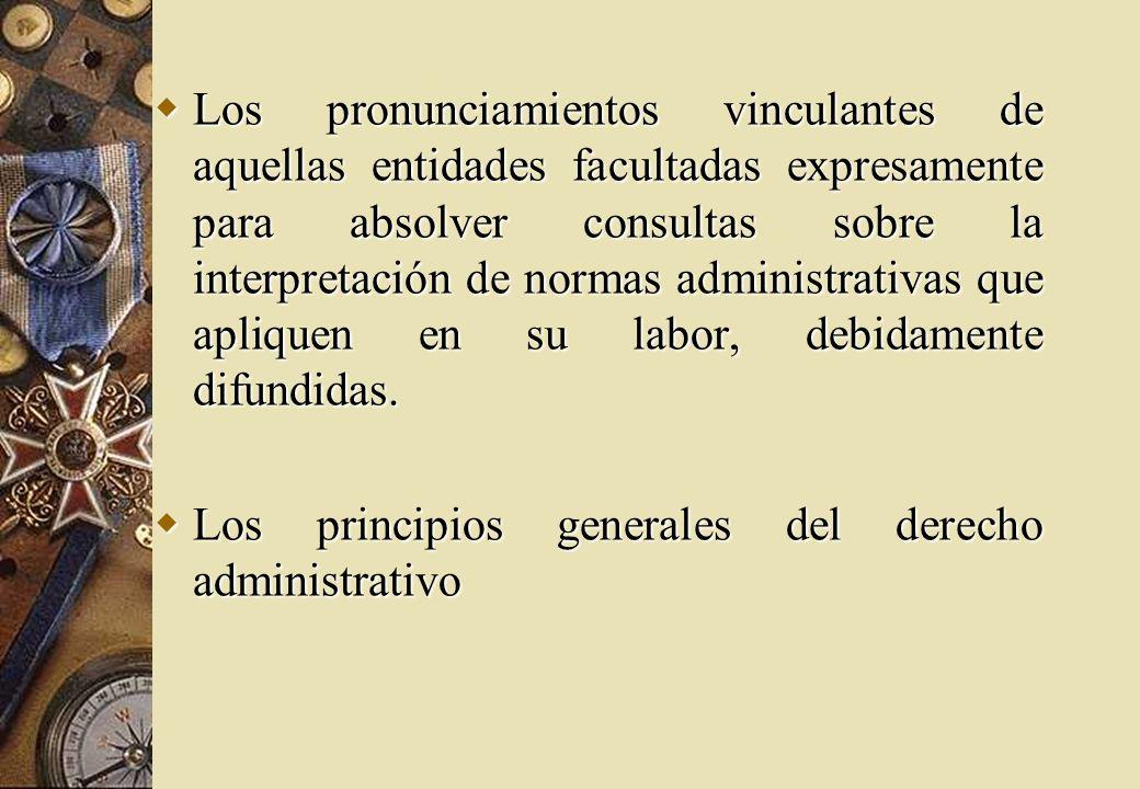 Los pronunciamientos vinculantes de aquellas entidades facultadas expresamente para absolver consultas sobre la interpretación de normas administrativ