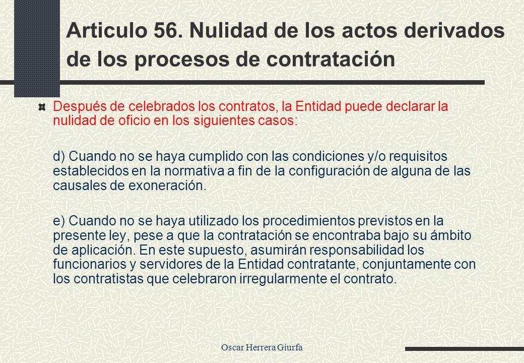 Oscar Herrera Giurfa Articulo 56. Nulidad de los actos derivados de los procesos de contratación Después de celebrados los contratos, la Entidad puede