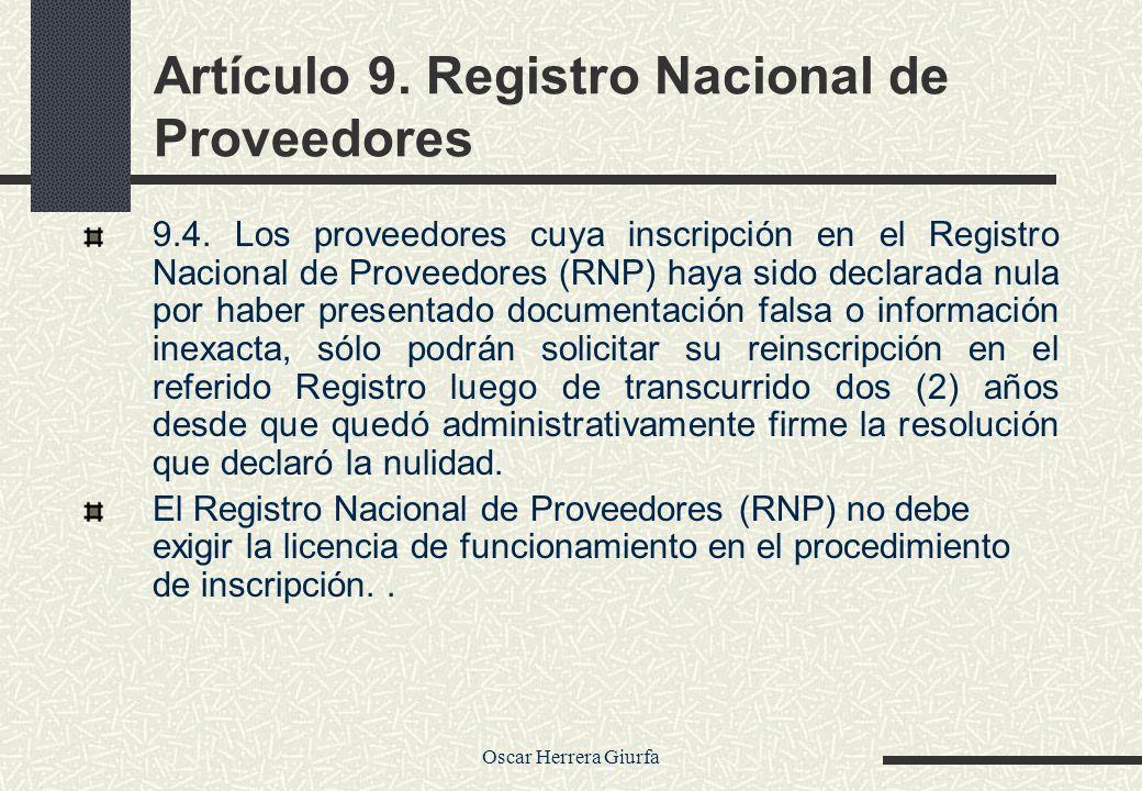 Oscar Herrera Giurfa Artículo 9. Registro Nacional de Proveedores 9.4. Los proveedores cuya inscripción en el Registro Nacional de Proveedores (RNP) h