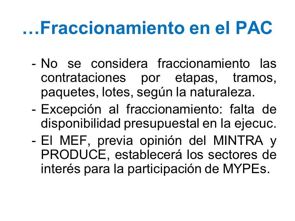 …Fraccionamiento en el PAC -No se considera fraccionamiento las contrataciones por etapas, tramos, paquetes, lotes, según la naturaleza. -Excepción al