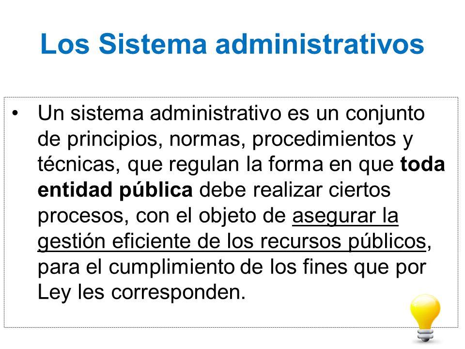 Los Sistema administrativos Un sistema administrativo es un conjunto de principios, normas, procedimientos y técnicas, que regulan la forma en que tod