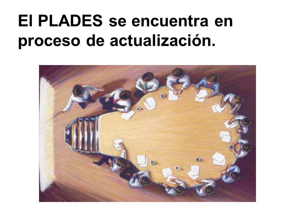 El PLADES se encuentra en proceso de actualización.