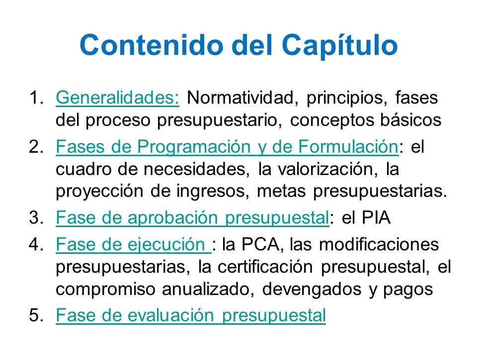 Contenido del Capítulo 1.Generalidades: Normatividad, principios, fases del proceso presupuestario, conceptos básicosGeneralidades: 2.Fases de Program