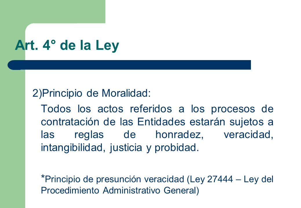 Art. 4° de la Ley 2)Principio de Moralidad: Todos los actos referidos a los procesos de contratación de las Entidades estarán sujetos a las reglas de