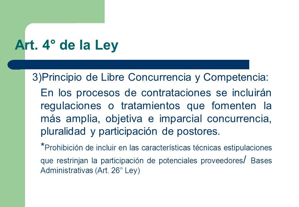 Art. 4° de la Ley 3)Principio de Libre Concurrencia y Competencia: En los procesos de contrataciones se incluirán regulaciones o tratamientos que fome