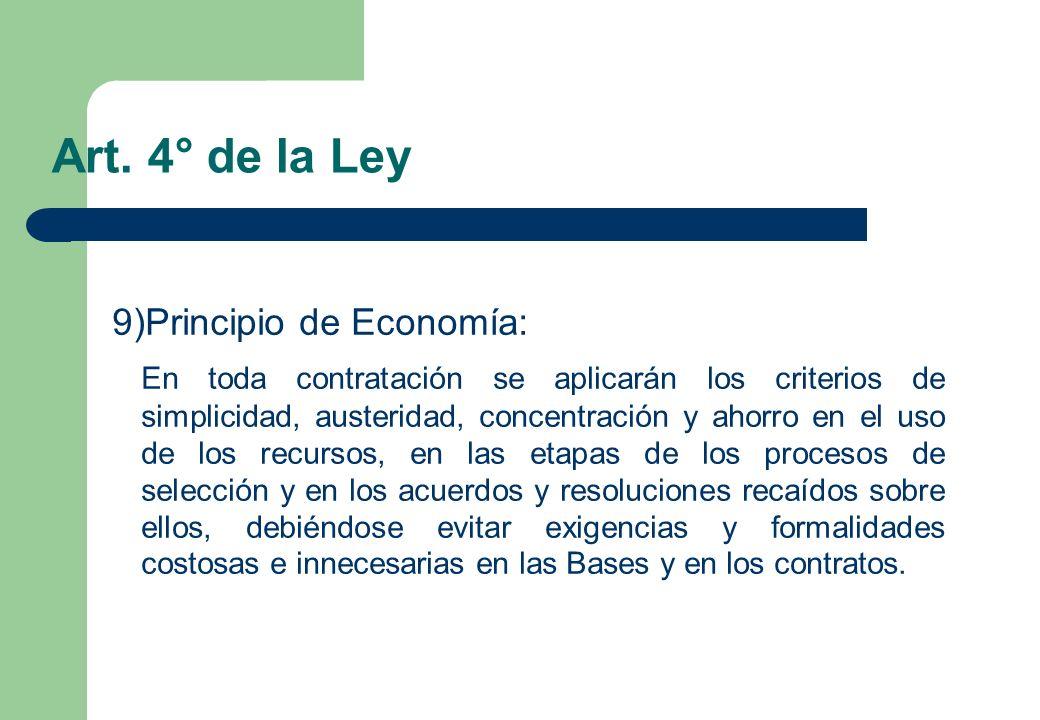 Art. 4° de la Ley 9)Principio de Economía: En toda contratación se aplicarán los criterios de simplicidad, austeridad, concentración y ahorro en el us