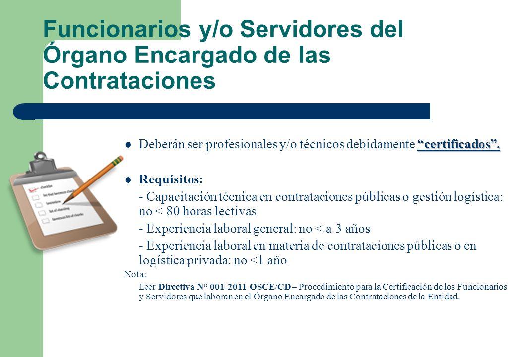 Funcionarios y/o Servidores del Órgano Encargado de las Contrataciones certificados. Deberán ser profesionales y/o técnicos debidamente certificados.
