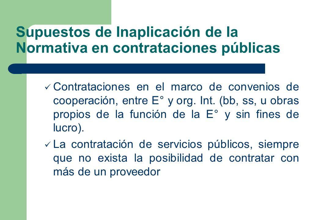 Supuestos de Inaplicación de la Normativa en contrataciones públicas Contrataciones en el marco de convenios de cooperación, entre E° y org. Int. (bb,