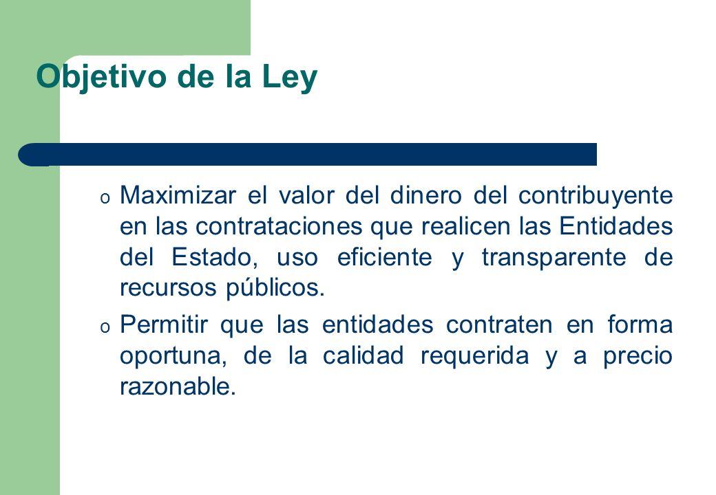 Objetivo de la Ley o Maximizar el valor del dinero del contribuyente en las contrataciones que realicen las Entidades del Estado, uso eficiente y tran