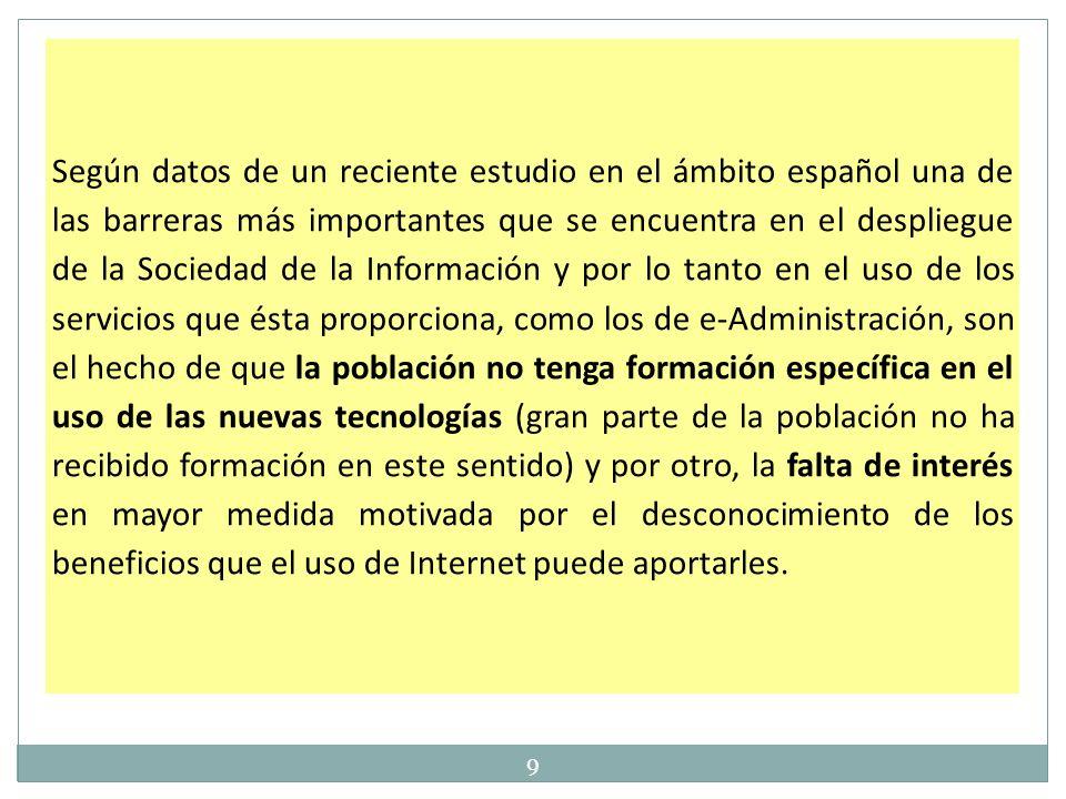 Según datos de un reciente estudio en el ámbito español una de las barreras más importantes que se encuentra en el despliegue de la Sociedad de la Inf