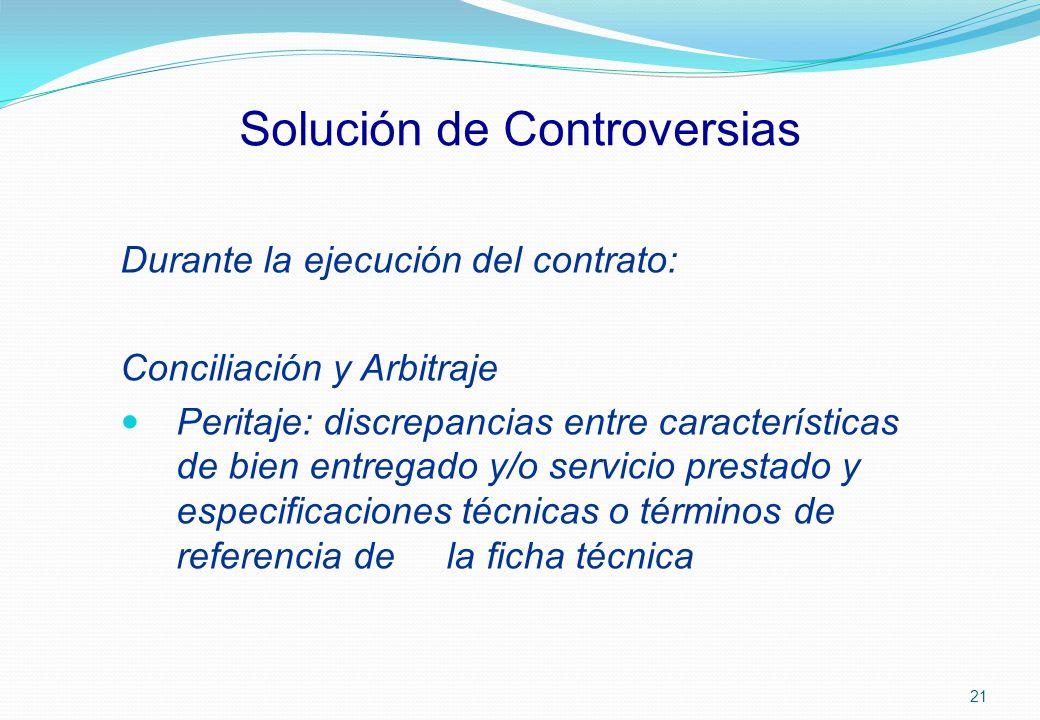 Solución de Controversias Durante la ejecución del contrato: Conciliación y Arbitraje Peritaje: discrepancias entre características de bien entregado