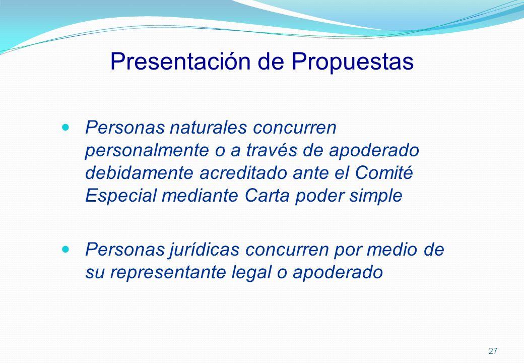 Presentación de Propuestas Personas naturales concurren personalmente o a través de apoderado debidamente acreditado ante el Comité Especial mediante