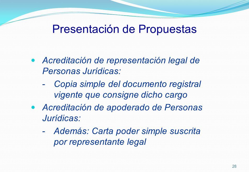 Presentación de Propuestas Acreditación de representación legal de Personas Jurídicas: - Copia simple del documento registral vigente que consigne dic
