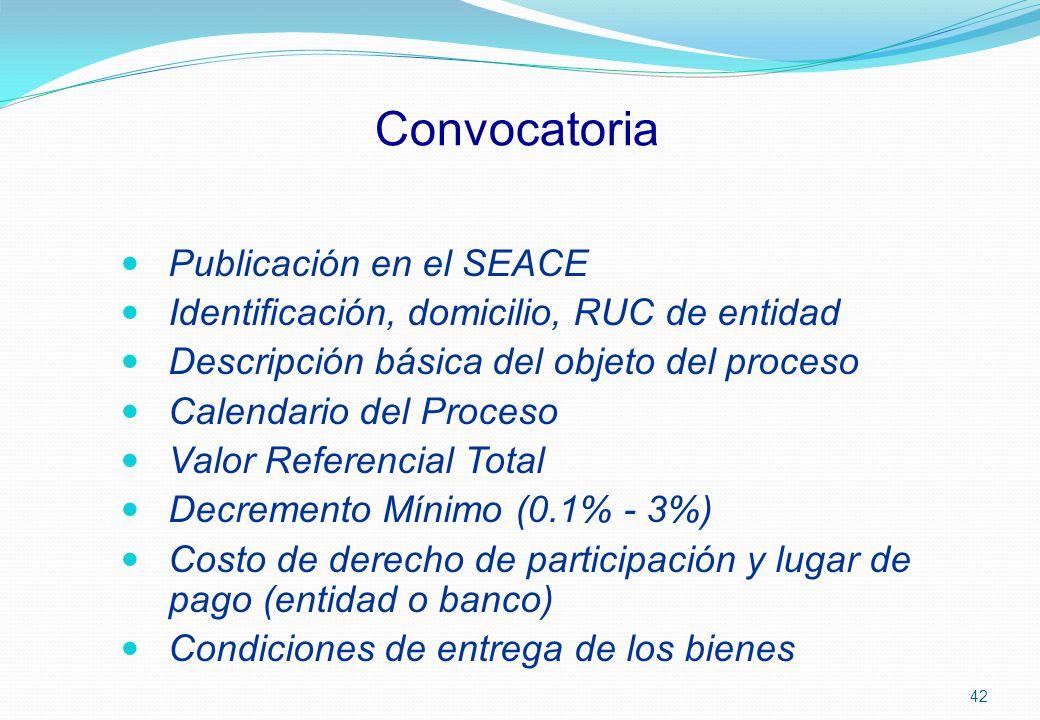 Convocatoria Publicación en el SEACE Identificación, domicilio, RUC de entidad Descripción básica del objeto del proceso Calendario del Proceso Valor
