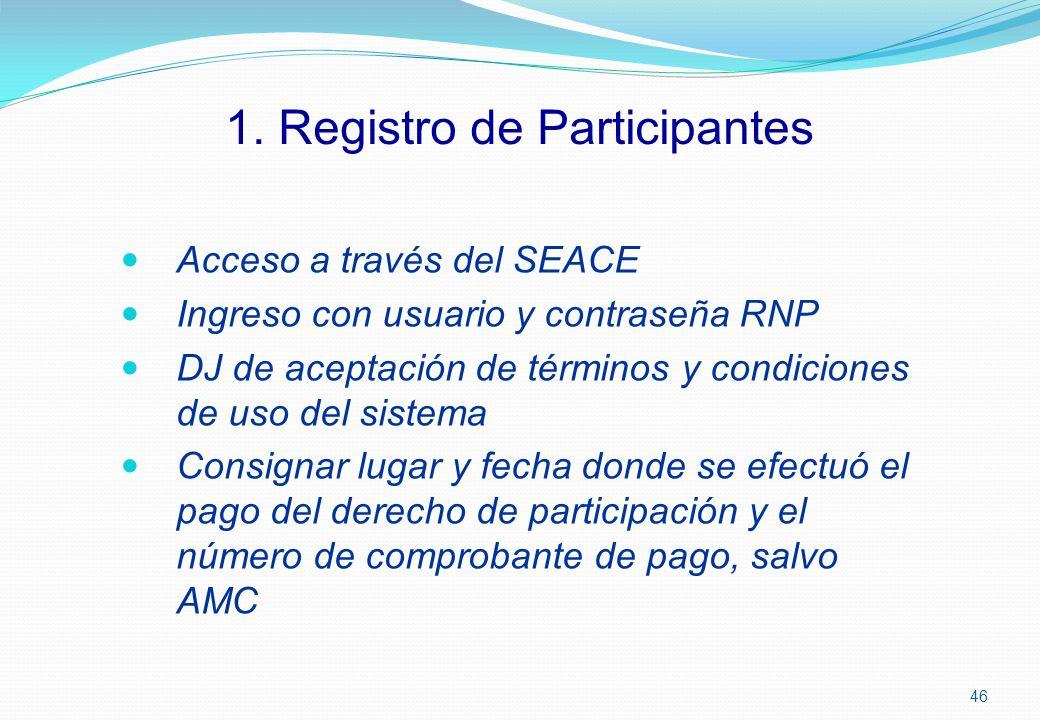 1. Registro de Participantes Acceso a través del SEACE Ingreso con usuario y contraseña RNP DJ de aceptación de términos y condiciones de uso del sist