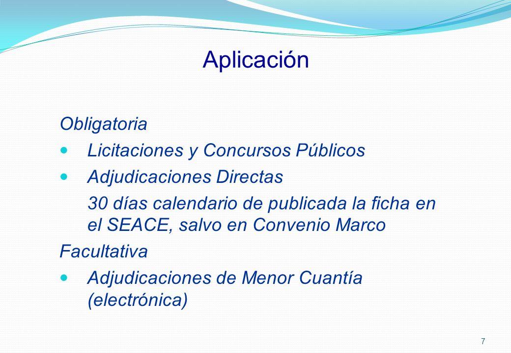 Aplicación Obligatoria Licitaciones y Concursos Públicos Adjudicaciones Directas 30 días calendario de publicada la ficha en el SEACE, salvo en Conven