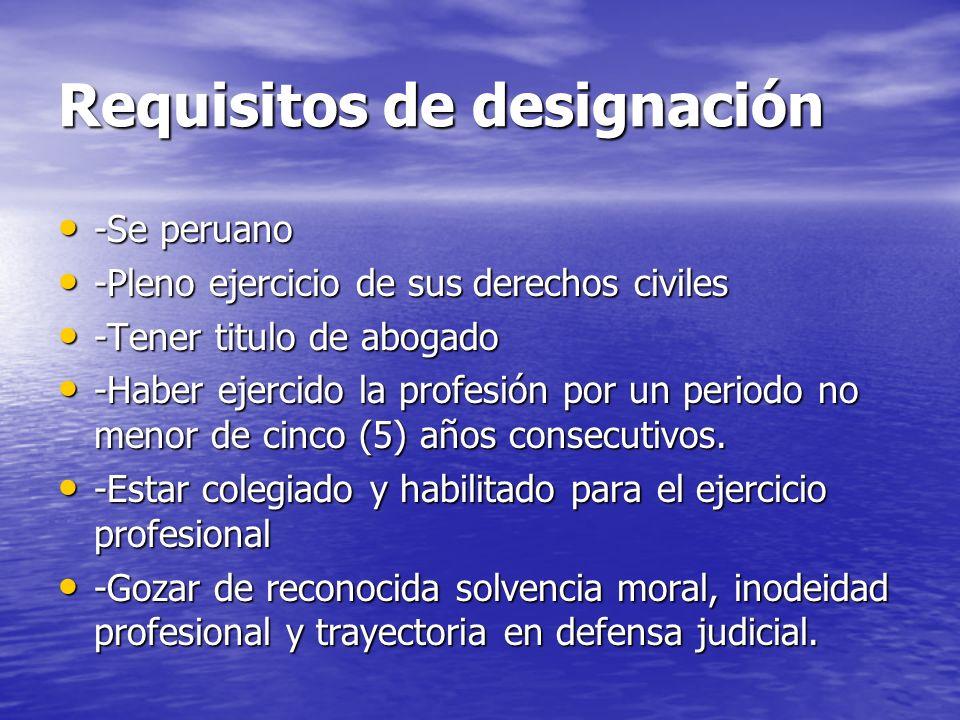 Requisitos de designación -Se peruano -Se peruano -Pleno ejercicio de sus derechos civiles -Pleno ejercicio de sus derechos civiles -Tener titulo de a