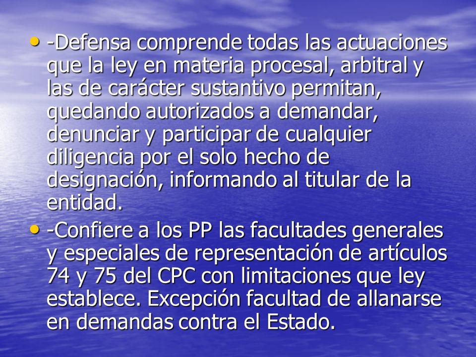 -Defensa comprende todas las actuaciones que la ley en materia procesal, arbitral y las de carácter sustantivo permitan, quedando autorizados a demand