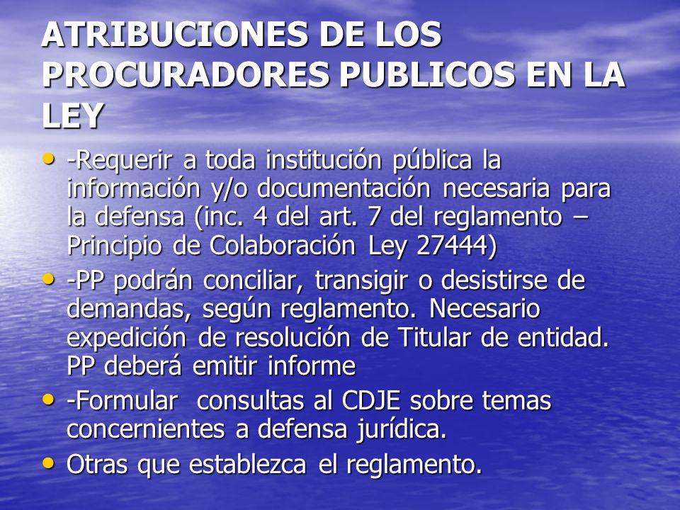 ATRIBUCIONES DE LOS PROCURADORES PUBLICOS EN LA LEY -Requerir a toda institución pública la información y/o documentación necesaria para la defensa (i