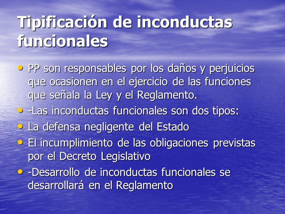 Tipificación de inconductas funcionales PP son responsables por los daños y perjuicios que ocasionen en el ejercicio de las funciones que señala la Le