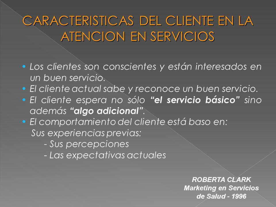 Los clientes son conscientes y están interesados en un buen servicio. El cliente actual sabe y reconoce un buen servicio. El cliente espera no sólo el