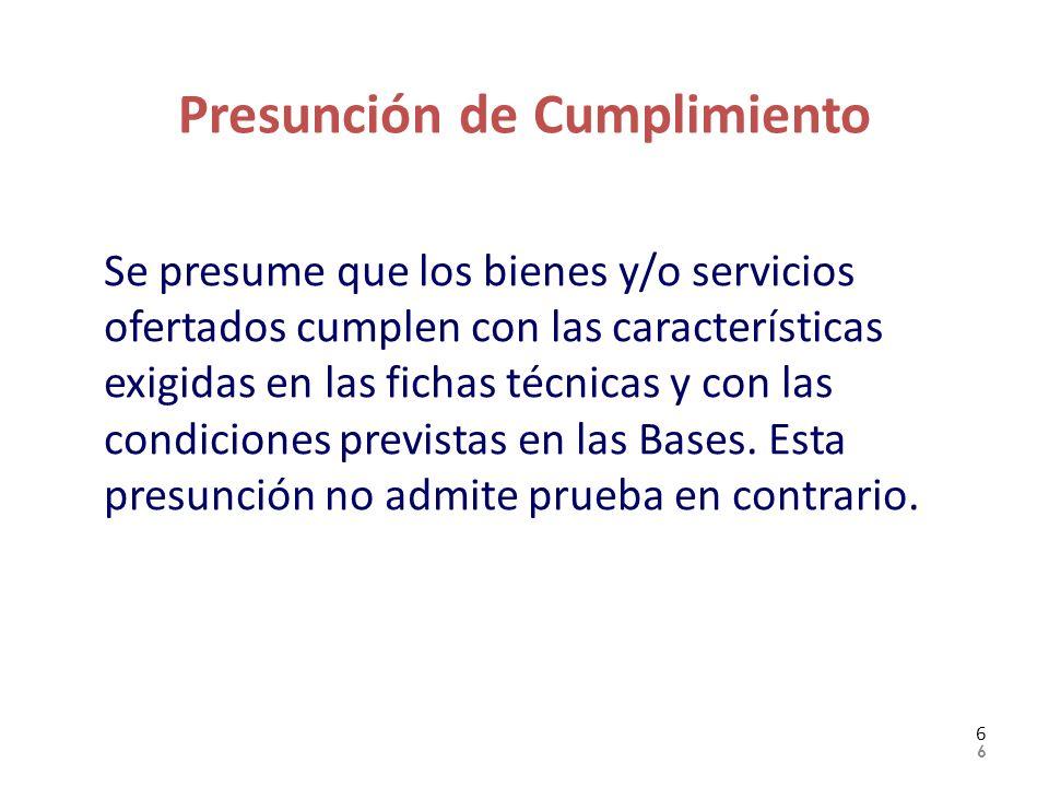 Presunción de Cumplimiento Se presume que los bienes y/o servicios ofertados cumplen con las características exigidas en las fichas técnicas y con las