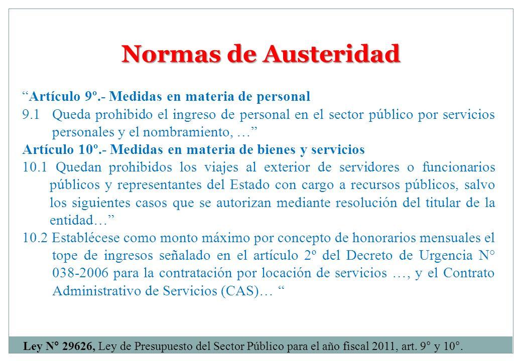 Normas de Austeridad Artículo 9º.- Medidas en materia de personal 9.1 Queda prohibido el ingreso de personal en el sector público por servicios person