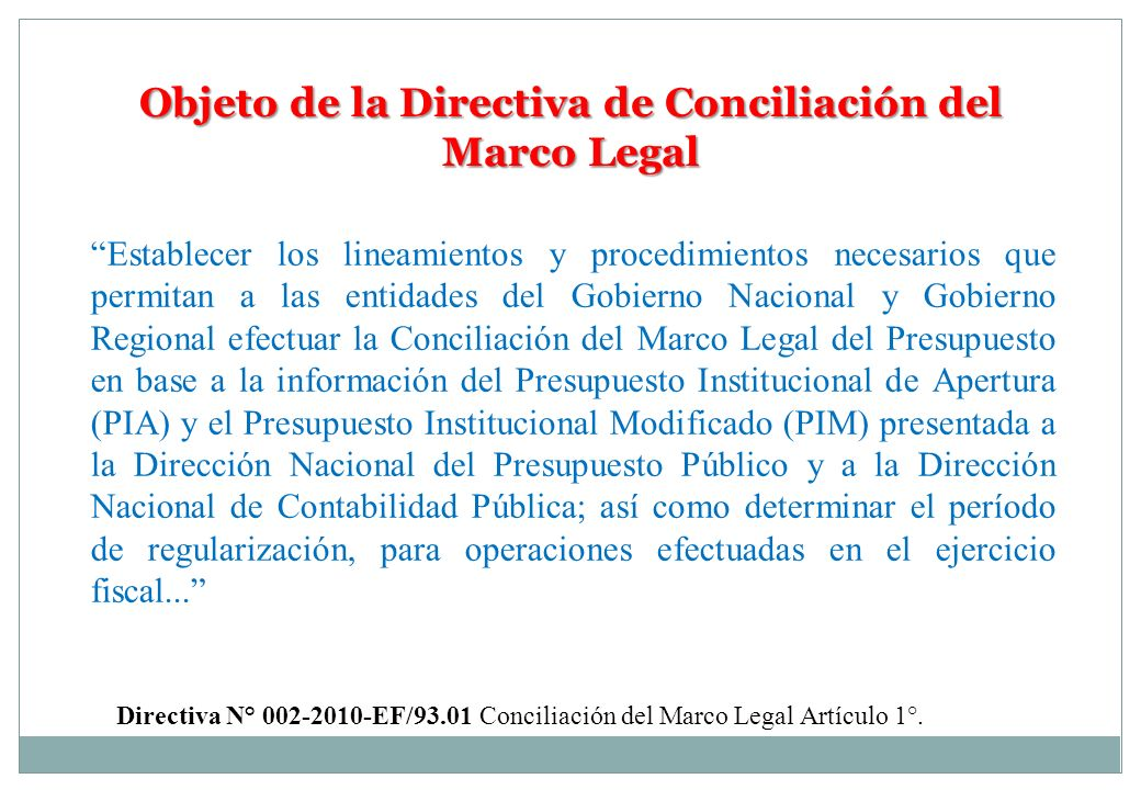 Objeto de la Directiva de Conciliación del Marco Legal Establecer los lineamientos y procedimientos necesarios que permitan a las entidades del Gobier
