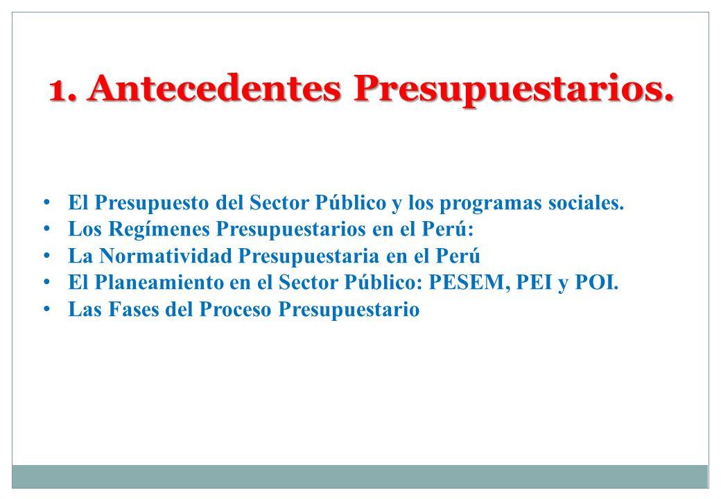 El Presupuesto del Sector Público y los programas sociales. Los Regímenes Presupuestarios en el Perú: La Normatividad Presupuestaria en el Perú El Pla