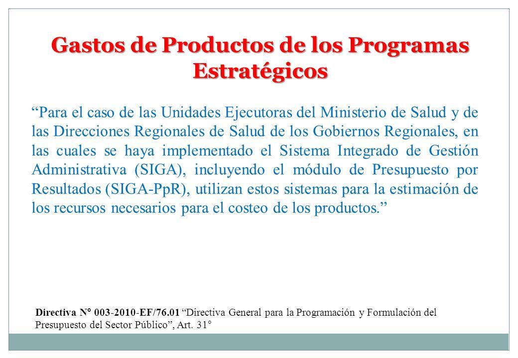 Gastos de Productos de los Programas Estratégicos Para el caso de las Unidades Ejecutoras del Ministerio de Salud y de las Direcciones Regionales de S