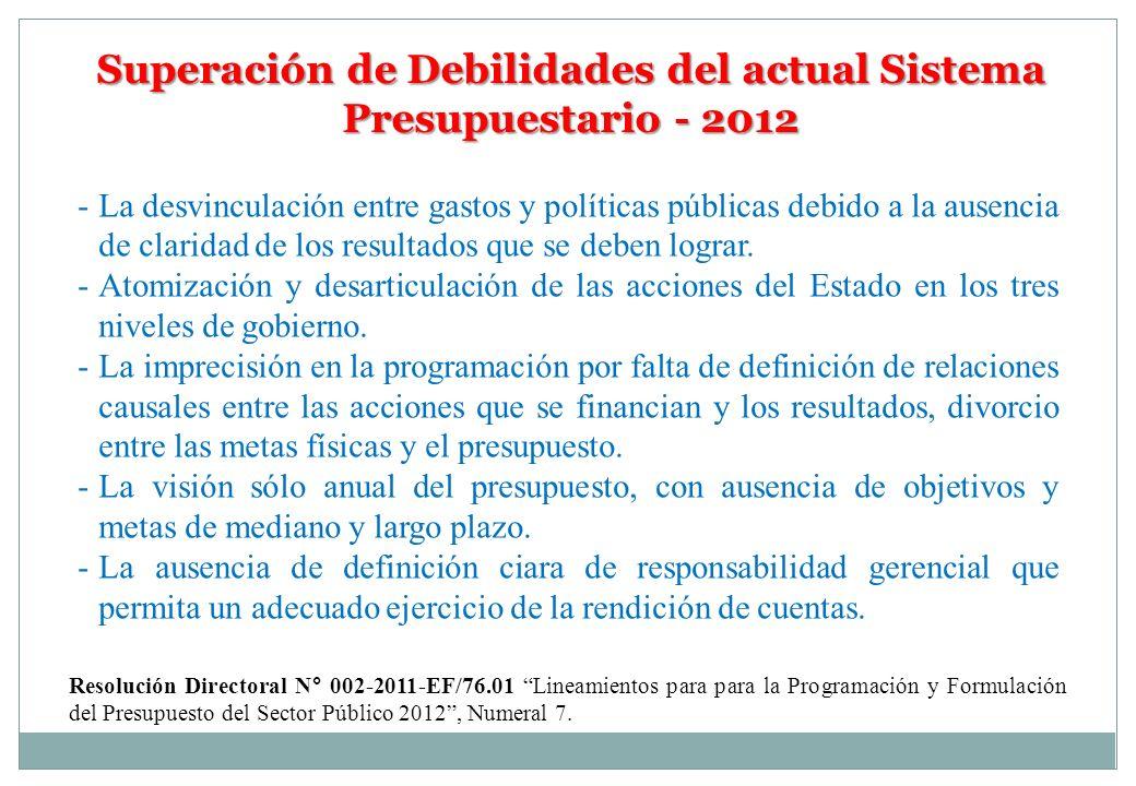 Superación de Debilidades del actual Sistema Presupuestario - 2012 -La desvinculación entre gastos y políticas públicas debido a la ausencia de clarid