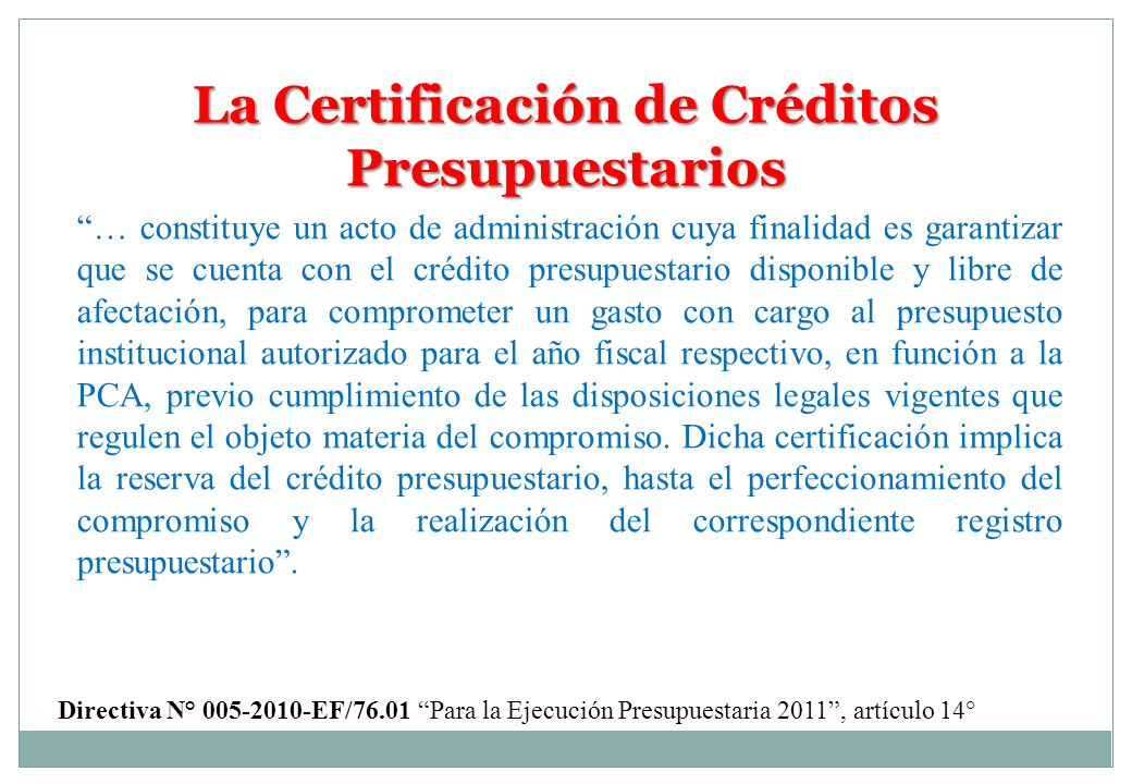 La Certificación de Créditos Presupuestarios … constituye un acto de administración cuya finalidad es garantizar que se cuenta con el crédito presupue