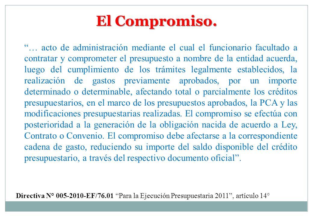 El Compromiso. … acto de administración mediante el cual el funcionario facultado a contratar y comprometer el presupuesto a nombre de la entidad acue