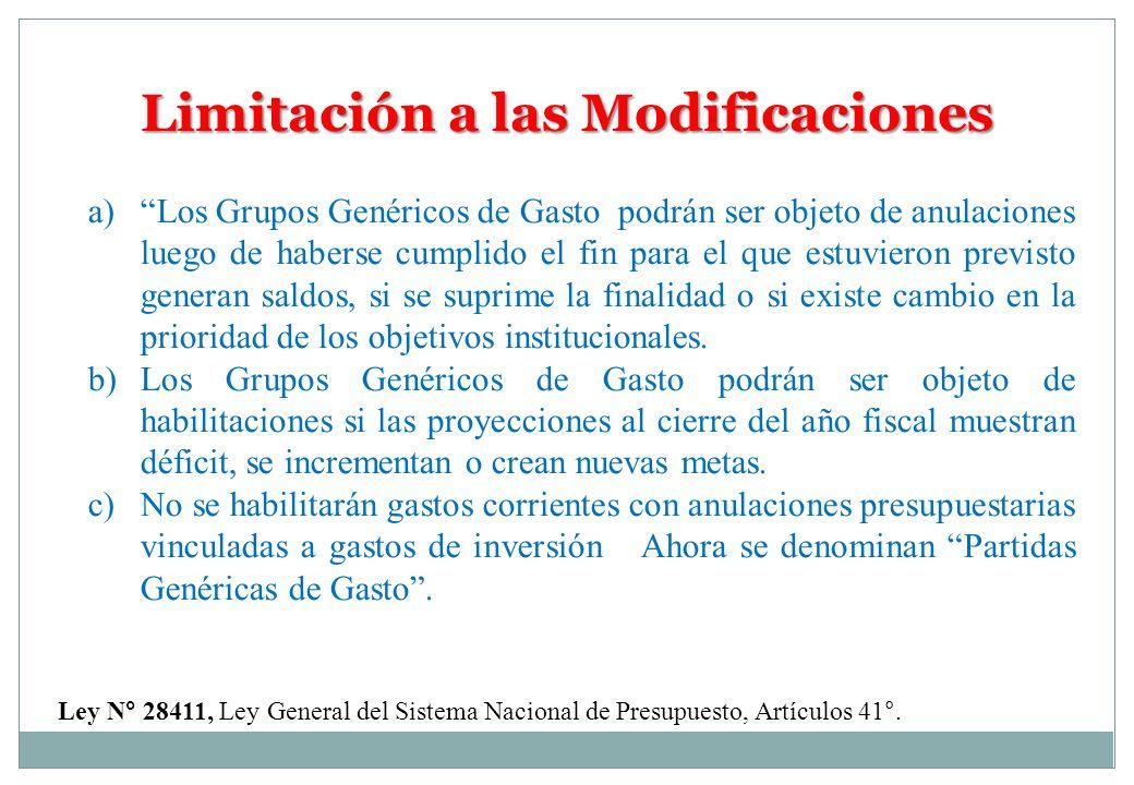 Limitación a las Modificaciones a)Los Grupos Genéricos de Gasto podrán ser objeto de anulaciones luego de haberse cumplido el fin para el que estuvier