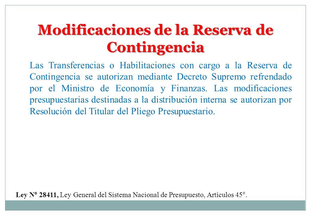 Modificaciones de la Reserva de Contingencia Ley N° 28411, Ley General del Sistema Nacional de Presupuesto, Artículos 45°. Las Transferencias o Habili