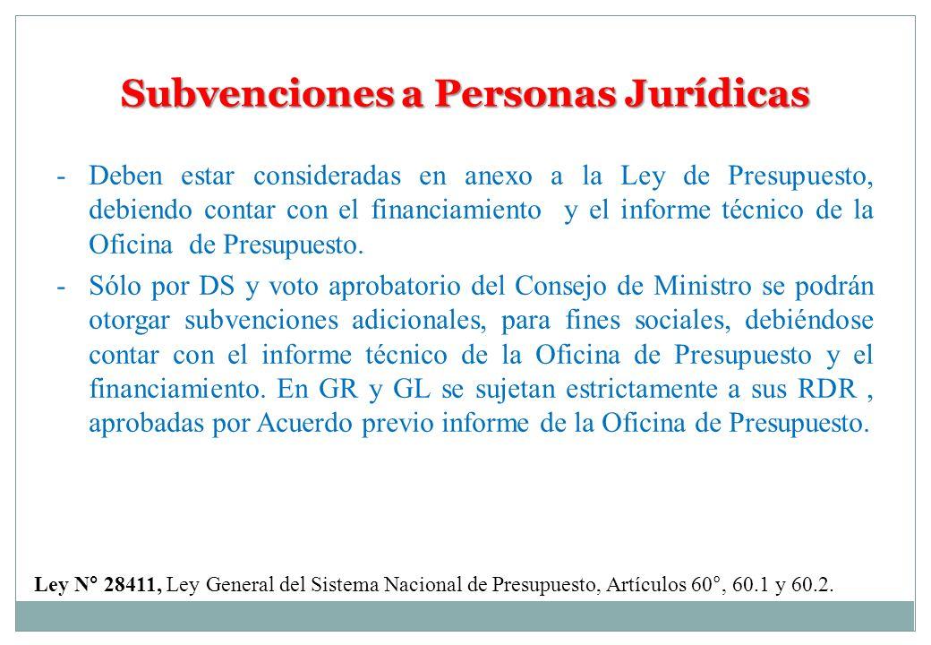 Subvenciones a Personas Jurídicas -Deben estar consideradas en anexo a la Ley de Presupuesto, debiendo contar con el financiamiento y el informe técni