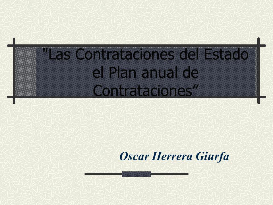 Las Contrataciones del Estado el Plan anual de Contrataciones Oscar Herrera Giurfa