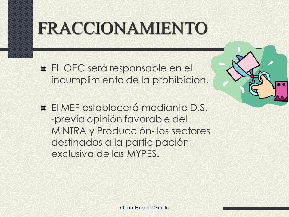 Oscar Herrera Giurfa EL OEC será responsable en el incumplimiento de la prohibición. El MEF establecerá mediante D.S. -previa opinión favorable del MI