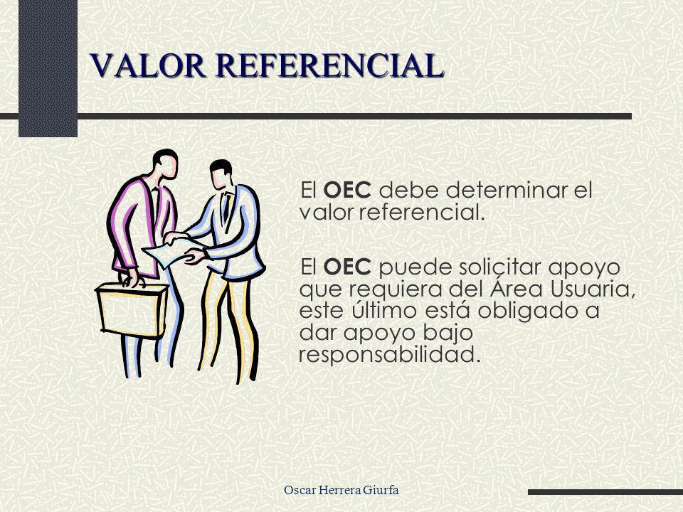 Oscar Herrera Giurfa El OEC debe determinar el valor referencial.