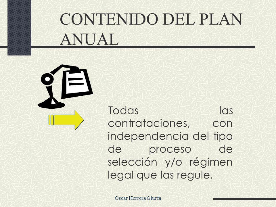 Oscar Herrera Giurfa Todas las contrataciones, con independencia del tipo de proceso de selección y/o régimen legal que las regule.